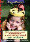 nuevas-mascaras-sombreros-y-viseras-de-papel-para-ninos-con-patr-ones-para-realizar-18-proyectos-9788498741605
